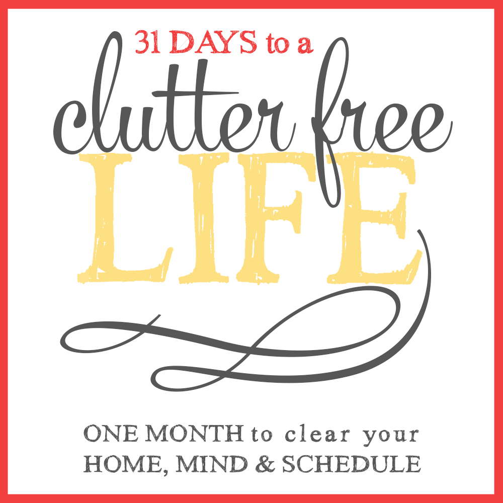 31 Days to a Clutter-Free Life on Living Well, Spending Less