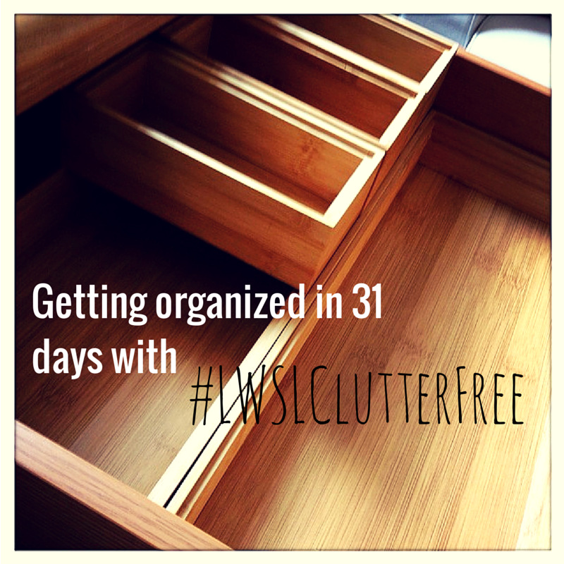 #LWSLClutterFree getting organized in 31 days