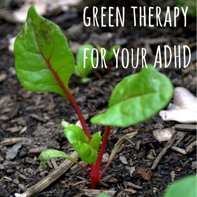 green therapy for your ADHD