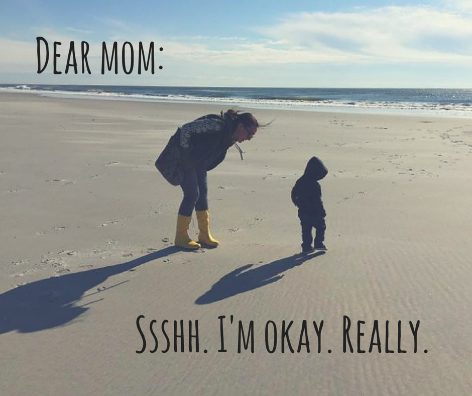 Dear mom - ssshh