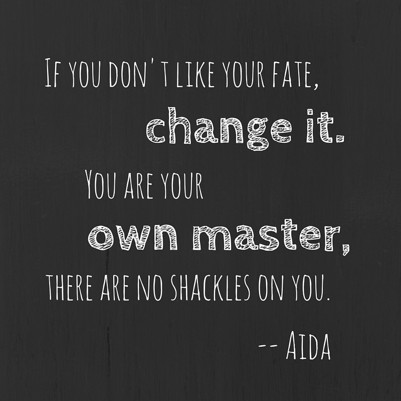 If you don't like your fate AIDA