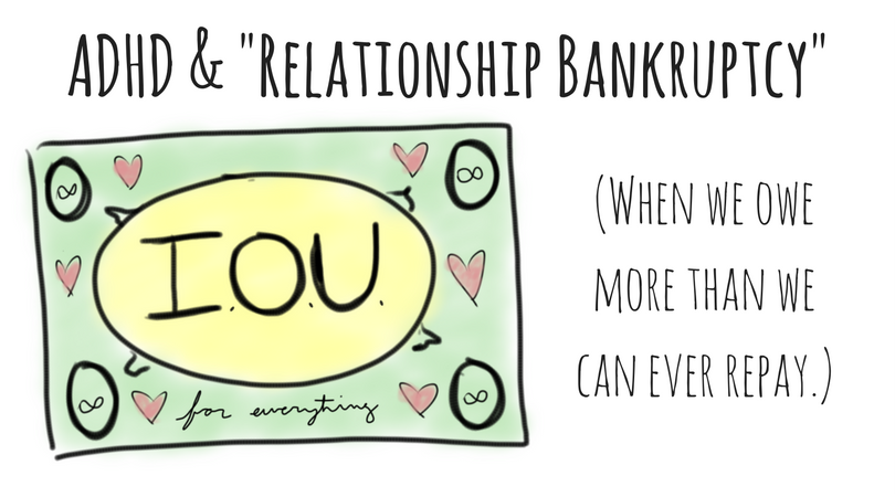 Declaring Relationship Bankruptcy After An Adhd Diagnosis