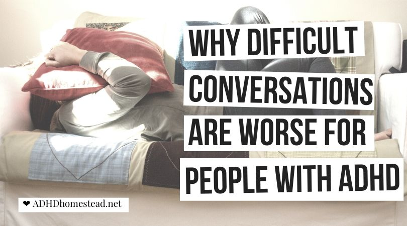 Why difficult conversations are worse for people with ADHD - The ADHD Homestead
