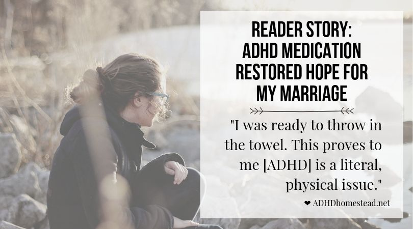 How one day of ADHD meds restored hope for my marriage